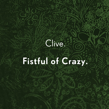 Fistful of Crazy, by Clive. on OurStage