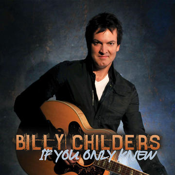 If You Only Knew, by Billy Childers on OurStage