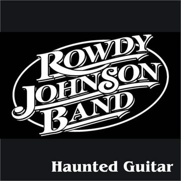 Haunted Guitar, by Rowdy Johnson Band on OurStage