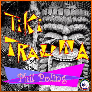 Tiki Trauma, by Phil Poling on OurStage