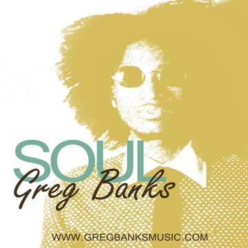 Soul, by Greg Banks on OurStage