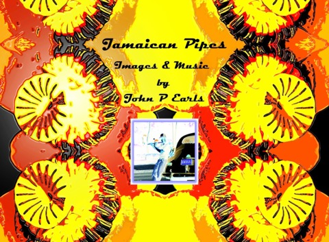 Jamaican Pipes, by John P Earls on OurStage