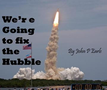 We're Going to Fix the Hubble, by John P Earls on OurStage