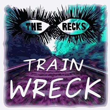 Train Wreck, by The Recks on OurStage