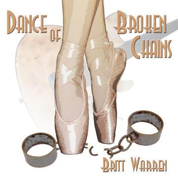 Dance of Broken Chains, by Britt Warren on OurStage