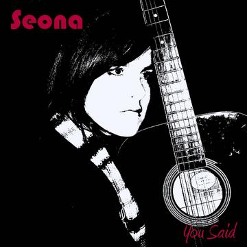 You Said, by Seona on OurStage