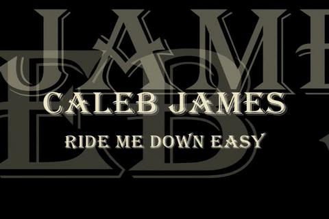 """""""Ride Me Down Easy"""" Cover by Caleb James, by Caleb James on OurStage"""
