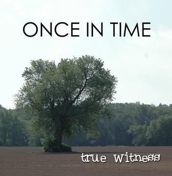 Not Too Late, by True Witness on OurStage