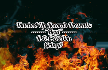 """""""Heat"""", by Touched Up Records (R.O.C. DaDon//Gringõ) on OurStage"""