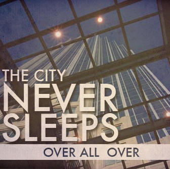 Over All Over, by The City Never Sleeps on OurStage