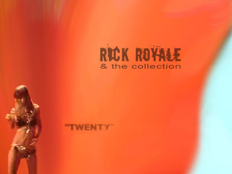 TWENTY, by Rick Royale & the Collection on OurStage