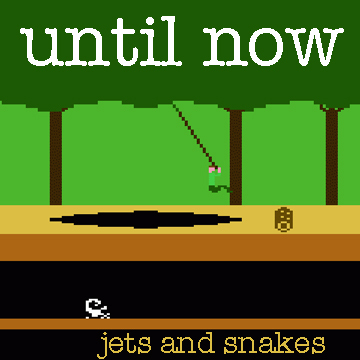 Until Now, by Jets and Snakes on OurStage