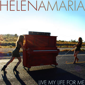 Live My Life For Me, by HelenaMaria on OurStage