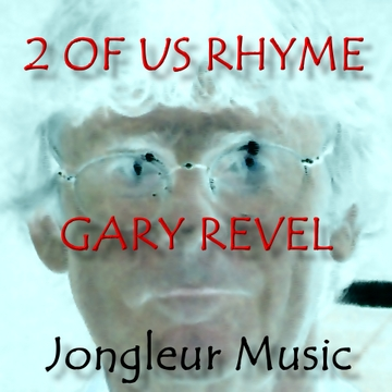 2 Of Us Rhyme, by Gary Revel on OurStage
