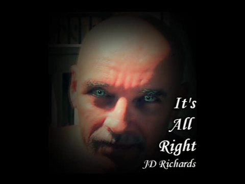It's All Right, by JD Richards on OurStage