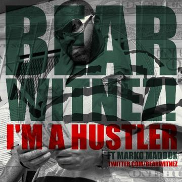 I'm A Hustler, by Bear Witnez! Ft.Marko Maddox on OurStage