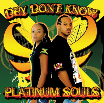 Dey Don't Know, by Platinum Souls on OurStage
