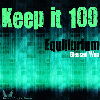 Keep it 100, by Blessed Wun on OurStage