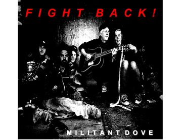 Fight Back!, by Militant Dove on OurStage