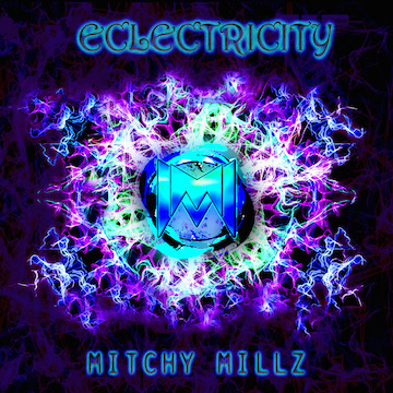Eclectricity, by Mitchy Millz on OurStage
