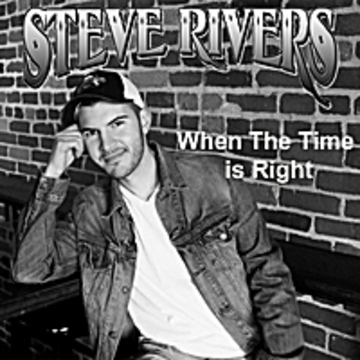 When The Time Is Right (Single), by Steve Rivers on OurStage
