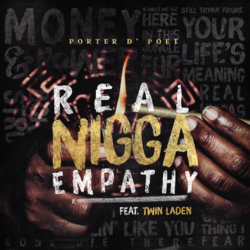 Real Nigga Empathy feat. Twin Laden, by PORTER D'POET on OurStage