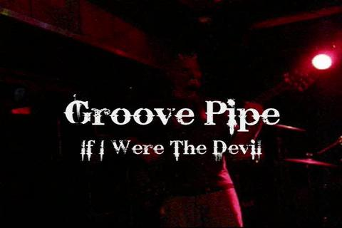 IF I WERE THE DEVIL, by GroovePipe on OurStage