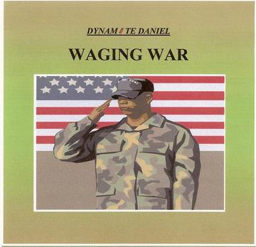 Waging War, by DYNAMITE DANIEL on OurStage