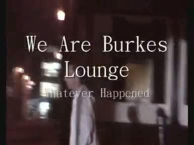 Whatever Happened, by We are burkes lounge on OurStage