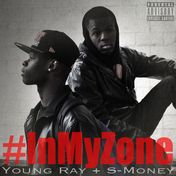 In My Zone, by Young Ray ft. S-money on OurStage