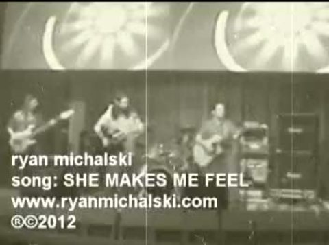 SHE MAKES ME FEEL, by ryan michalski on OurStage