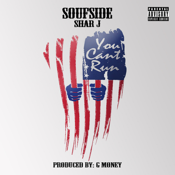You Can't Run ft. Shar J, by SOUFSIDE on OurStage