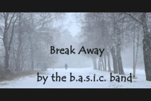 Break Away , by the b.a.s.i.c. band on OurStage