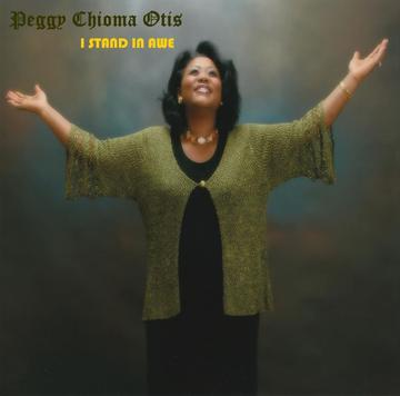 I STAND IN AWE, by Peggy Chioma Otis on OurStage