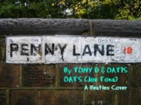 (The Video) PENNY LANE by TONY D & OATIS OATS (Joe Tona), by TONY D & OATIS OATS (Joe Tona) on OurStage
