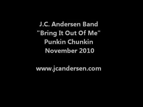 Bring it Out of Me (Live at Punkin Chunkin), by J.C. Andersen on OurStage