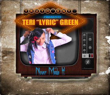 Never Made It Ft Ashley Munn, by TeriLyricGreen on OurStage