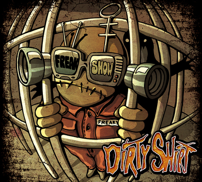 Freak Show (Lyric Video), by Dirty Shirt on OurStage