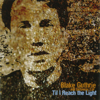Til I Reach the Light, by Blake Guthrie on OurStage