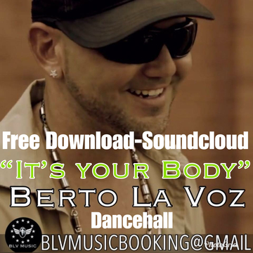 IT'S YOUR BODY, by Berto lavoz on OurStage
