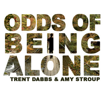 Odds of Being Alone duet with Trent Dabbs, by AMY STROUP on OurStage