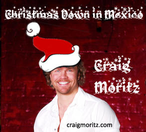 Christmas Down In Mexico, by Craig Moritz on OurStage