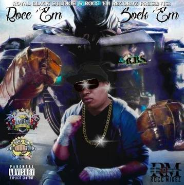 Rocc 'Em, Sock 'Em - Prod. by Royal Black Studios, by Rocc Mikez on OurStage