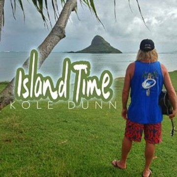 Island Time, by Kole Dunn on OurStage