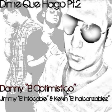 """Dime Que Hago Pt.2, by Danny """"El Optimistico"""" on OurStage"""