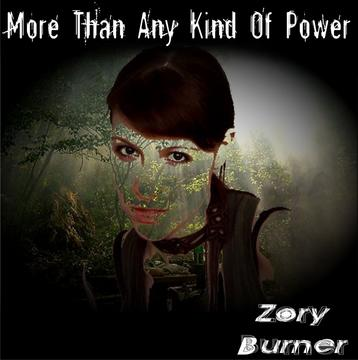 More Than Any Kind Of Power, by Zory Burner on OurStage