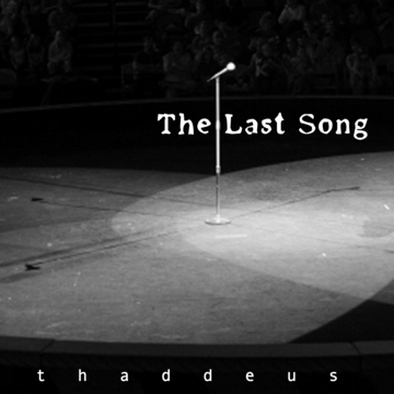 The Last Song, by thaddeus schwartz on OurStage