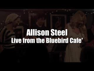 Live at The Bluebird Cafe', Super Man, by Allison Steel on OurStage