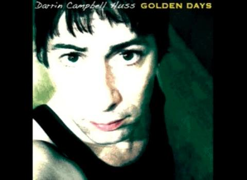 Golden Days, by Darrin Campbell Huss on OurStage