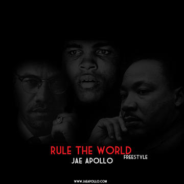 Rule The World Freestyle, by Jae Apollo on OurStage